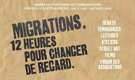 Migrations : 12 heures pour CHANGER de REGARD | Musée de l'histoire de l'immigration | SociétésenMouvement | Scoop.it