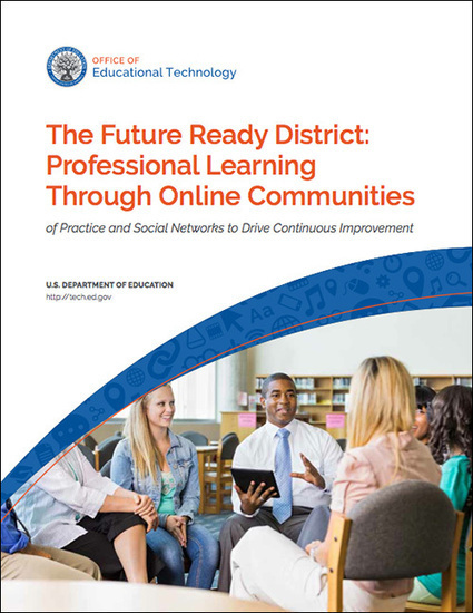 Future Ready Schools: Empowering Educators through Professional Learning toolkit | Office of Educational Technology | Learning, Teaching & Leading Today | Scoop.it