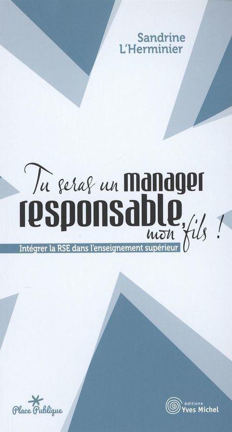 Manager responsable, cela s'apprend | Du management traditionnel au management responsable | Scoop.it