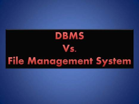 Difference between DBMS and File Management System interview questions | Education Forum | Scoop.it