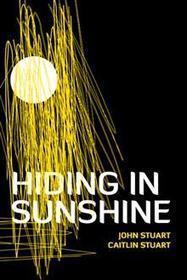 AuthorHouse Fiction Book | Hiding in Sunshine | AuthorHouse Books | Scoop.it