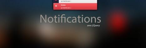 Tutoriel vidéo jQuery : Créer un système de notification | Interesting Web | Scoop.it