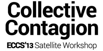 Event: Collective Contagion: ECCS'13 Satellite Workshop 19 September 2013, Barcelona | FuturICT Events of Interest | Scoop.it