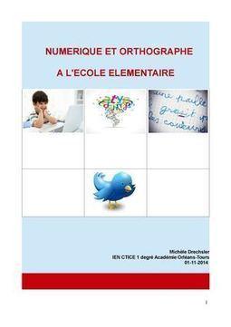 Académie Orléans-Tours - Orthographe et numérique  au cycle 3 | Education et outils nomades | Scoop.it