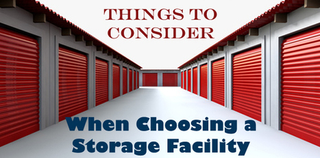 What to Look For When Choosing a Storage Facility | Real Estate Information | Scoop.it