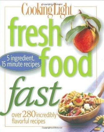 Cooking Light Fresh Food Fast | Food | Scoop.it