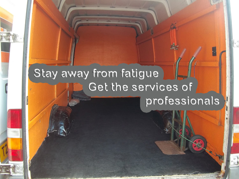 Stay away from fatigue – get the services of professionals | Removals | Scoop.it