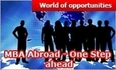 MBA Abroad: One step further for Indian students to a world of opportunities | MBA Universe | Scoop.it