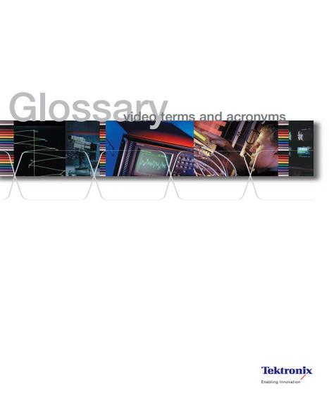 (EN) (PDF) - Video Glossary | Tektronix (GoogleDrive) | Video Transformation | Scoop.it