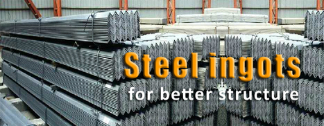 Steel ingots for better structure | B2b world blog | Extraction industries in India | Scoop.it