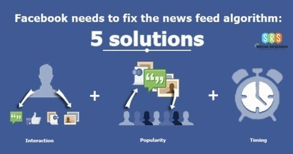 Facebook Needs To Fix The News Feed Algorithm: 5 Solutions | Digital-News on Scoop.it today | Scoop.it