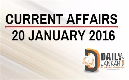 http://dailyjankari.com/current-affairs-for-20-january-2016/ | Daily jankari | Scoop.it