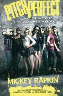 Pitch Perfect: The Quest for Collegiate A Cappella Glory (Movie Tie-in)   Books Gateway   Scoop.it