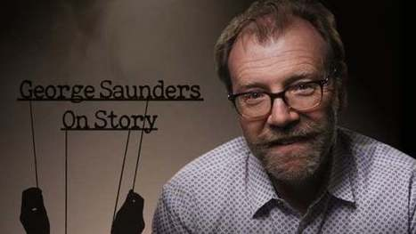 George Saunders Demystifies the Art of Storytelling in a Short Animated Documentary | Transmedia Think & Do Tank (since 2010) | Scoop.it