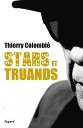 « Stars et truands » de Thierry Colombié - France 3 | J'écris mon premier roman | Scoop.it
