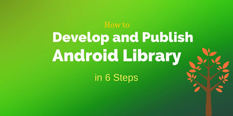 6 Steps to develop and publish Android Library | Surviving with Android | Scoop.it
