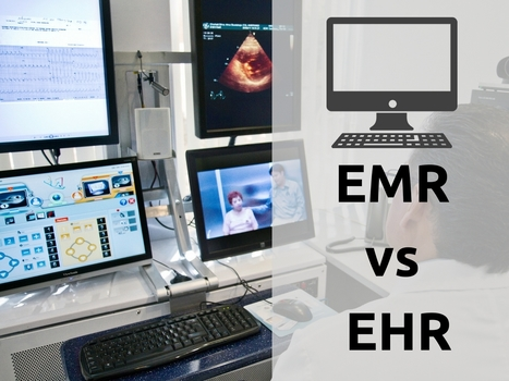 EMR vs EHR – What is the Difference? | EHR and Health IT Consulting | Scoop.it