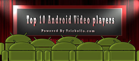 Top 10 Android Video Players Of All Times   Trickolla   Trickolla   Scoop.it