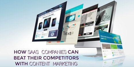 How SaaS Companies Can Beat Their Competitors With Content Marketing | Content Creation, Curation, Management | Scoop.it