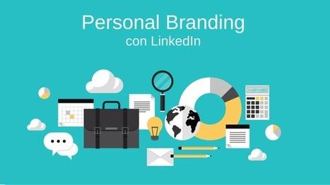 Fare personal branding con LinkedIn e ottenere risultati | marketing personale | Scoop.it