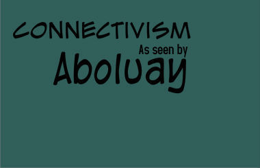 Connectivism as seen by Aboluay - v2.1 | Connectivism | Scoop.it