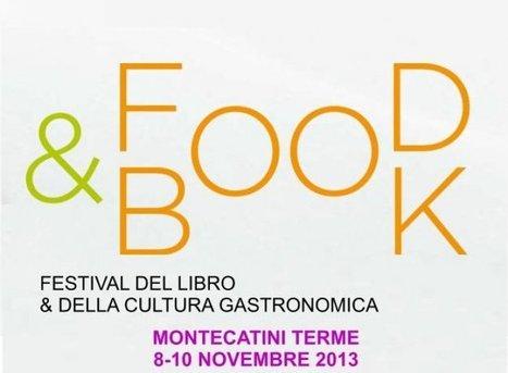 Arriva Food&Book, il festival del libro e della cultura gastronomica | Food&c. | Scoop.it