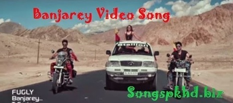 Banjarey Songs.pk Mp3 Full Song Download 2014 Fugly Movie - Songs PK HD | Entertainment Zone | Scoop.it
