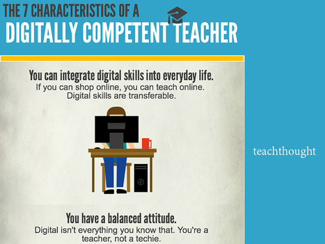 7 Characteristics Of A Digitally Competent Teacher | International School Libraries | Scoop.it