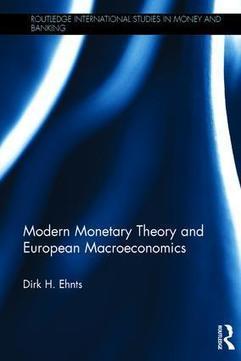 New Book by Dirk H. Ehnts: Modern Monetary Theory and European Macroeconomics | The Money Chronicle | Scoop.it