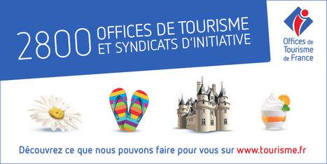 La nouvelle campagne de communication, en ligne, des Offices de tourisme de France est lancée ! | Ressources communication et marketing | Scoop.it