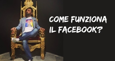 Come funziona l'algoritmo di Facebook? | Social Media War | Scoop.it