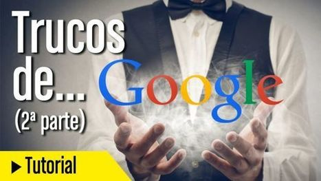 Los mejores trucos y consejos de búsqueda en Google (2ª parte) | Las TIC en el aula de ELE | Scoop.it