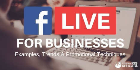 Facebook Live for Business - Examples, Promotion Techniques | SEO | Scoop.it