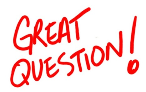 What makes a great question?  Four  things! | Leadership, Innovation, and Creativity | Scoop.it