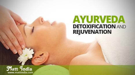Ayurveda Detoxification and Rejuvenation Therapy. | Ayurveda Hospital in Kerala | Scoop.it
