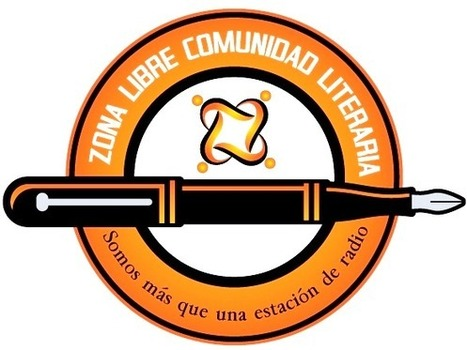 ZONA LIBRE COMUNIDAD LITERARIA | BLOG ZONA LIBRE RADIO | Scoop.it