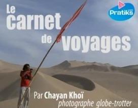 Reves aventures: Comment faire un carnet de voyage par Chayan Khoï, photographe. | Reves aventures | Scoop.it