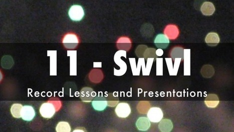 11 - Record Lessons and Presentations with Swivl - Instructional Tech Talk | Sculpting in light | Scoop.it
