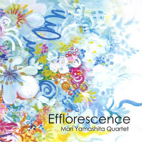JAZU: Jazz from Japan. Review. Mari Yamashita, Efflorescence | Jazz Up Japan | Scoop.it