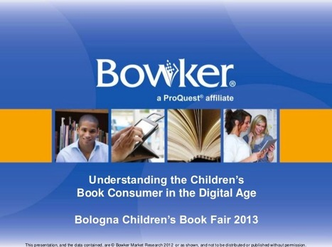 Understanding the Children's Book Consumer in the Digital Age - TOC Bologna Children's Book Fair -  Kristen McLean, Bowker | Must Read articles: Apps and eBooks for kids | Scoop.it