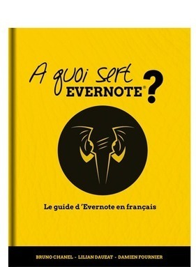 A quoi sert Evernote ? Le guide d'Evernote en Français. | Evernote | Scoop.it