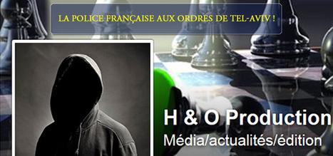 La police française aux ordres de tel-aviv | Autres Vérités | Scoop.it