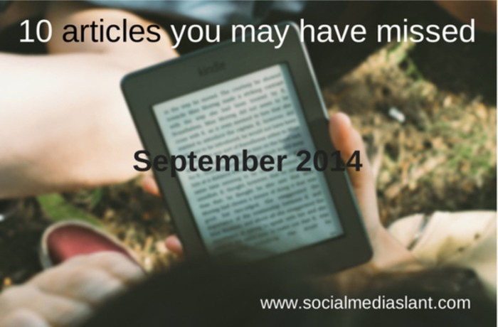 10 articles you may have missed (September 2014)   Business in a Social Media World   Scoop.it