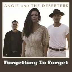 """Americana Alt-Country Rockers Angie and the Deserters Announce Second Single from their EP 'You', titled """"Forgetting to Forget""""- Impacting Radio on 11-18-16! 