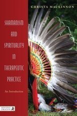 Shamanism and Spirituality in Therapeutic Practice   Spiritual   Scoop.it