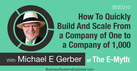 Michael E. Gerber – The E-Myth – How to Grow From a Company of 1... | Business Tools | Scoop.it