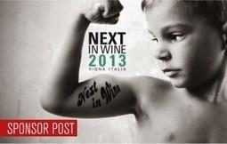 Sei un talento della vigna under 35? Bene, allora è il momento di iscriversi a Next In Wine 2013 | Wine in Tuscany | Scoop.it