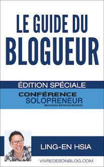 Le Guide du Blogueur: Vivre de sa passion avec un blog | Entrepreneurs du Web | Scoop.it