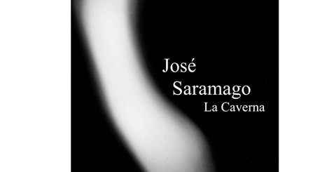 Saramago, Jose - La caverna.pdf | Educacion, ecologia y TIC | Scoop.it