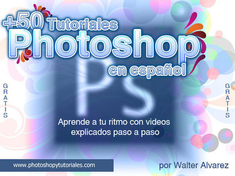 72 Tutoriales para aprender Photoshop desde cero | Recursos para la era digital | Scoop.it